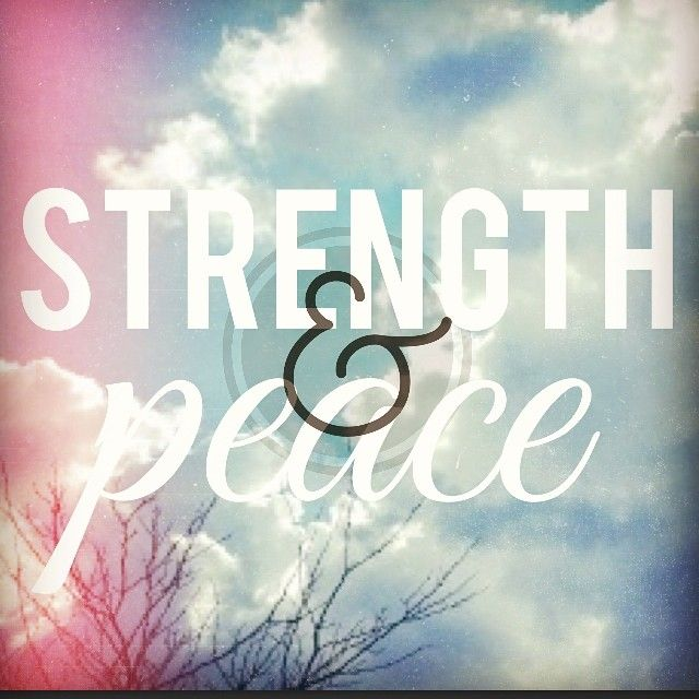 Provision of Peace and Strength