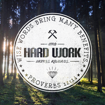 Wise Words and Hard Work are Worthwhile